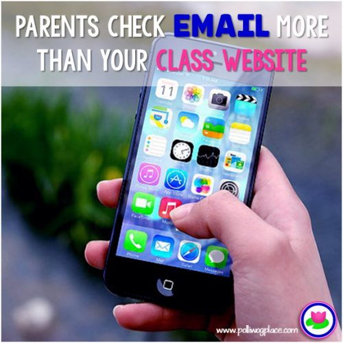 Parents check email more often than your class website
