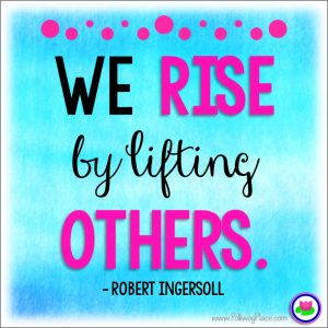 Polliwog Place Education Quotes - We rise by lifting others